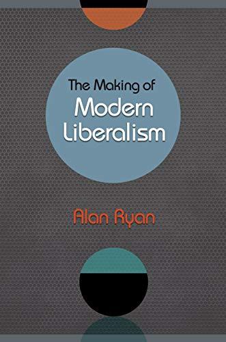 9780691148403: The Making of Modern Liberalism
