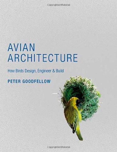 9780691148496: Avian Architecture: How Birds Design, Engineer, and Build