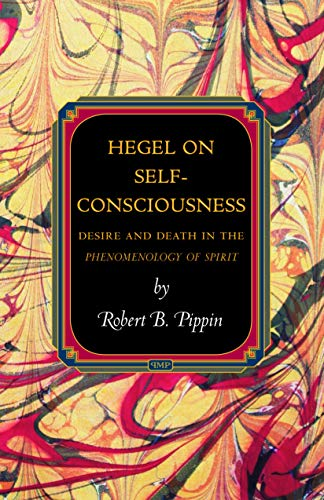 9780691148519: Hegel on Self-Consciousness: Desire and Death in the Phenomenology of Spirit (Princeton Monographs in Philosophy)