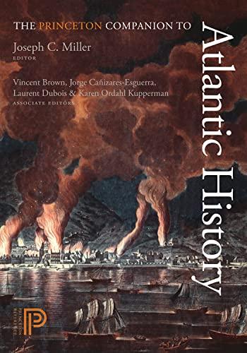 The Princeton Companion to Atlantic History (Hardback)