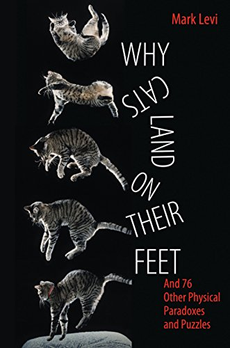 9780691148540: Why Cats Land on Their Feet: And 76 Other Physical Paradoxes and Puzzles