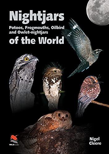 9780691148571: Nightjars, Potoos, Frogmouths, Oilbird, and Owlet-nightjars of the World (Princeton University Press (WILDGuides))