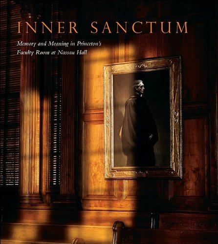 9780691148618: Inner Sanctum: Memory and Meaning in Princeton's Faculty Room at Nassau Hall
