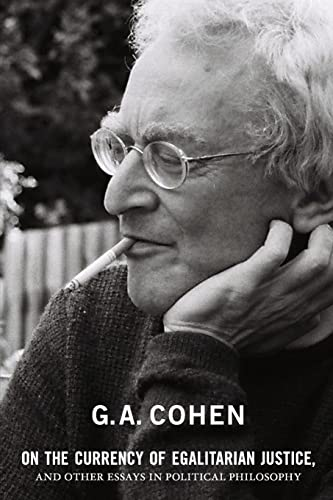On the Currency of Egalitarian Justice, and Other Essays in Political Philosophy: G. A. Cohen