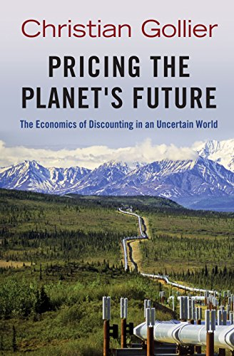 Pricing the Planet's Future (Hardcover): Christian Gollier