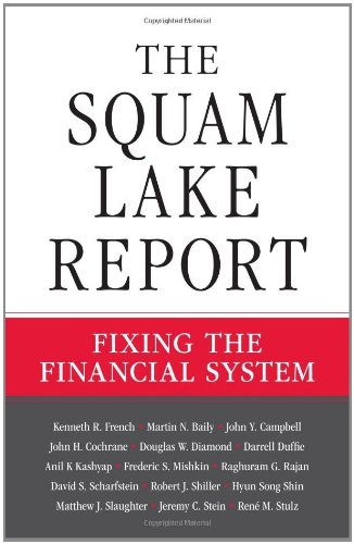The Squam Lake Report: Fixing the Financial: French, Kenneth R.;