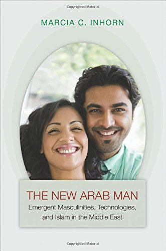 9780691148892: The New Arab Man: Emergent Masculinities, Technologies, and Islam in the Middle East