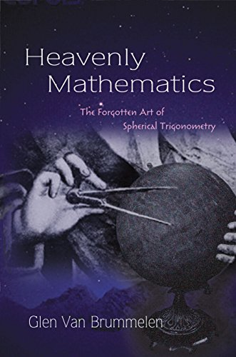 9780691148922: Heavenly Mathematics - The Forgotten Art of Spherical Trigonometry