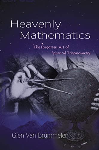 9780691148922: Heavenly Mathematics: The Forgotten Art of Spherical Trigonometry