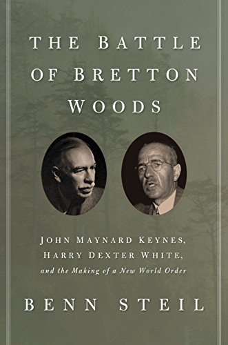 [signed] The Battle of Bretton Woods (Signed First Edition)