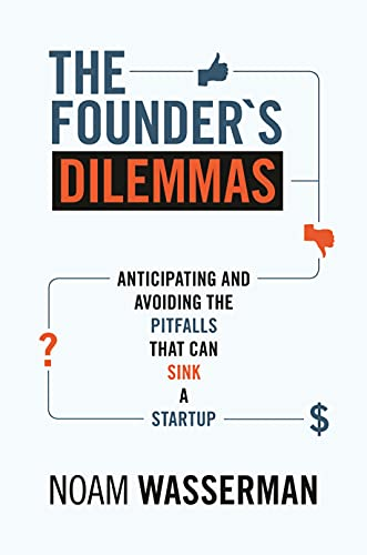 9780691149134: The Founder's Dilemmas: Anticipating and Avoiding the Pitfalls That Can Sink a Startup
