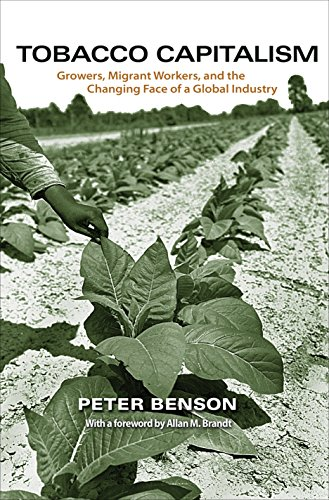 9780691149196: Tobacco Capitalism: Growers, Migrant Workers, and the Changing Face of a Global Industry