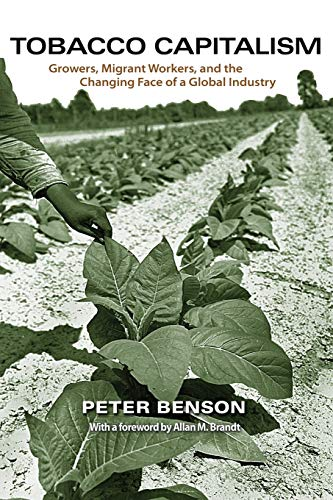 9780691149202: Tobacco Capitalism: Growers, Migrant Workers, and the Changing Face of a Global Industry