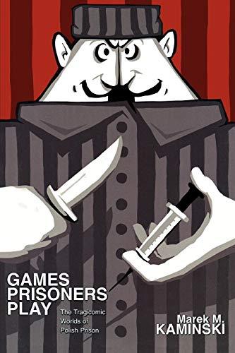 9780691149325: Games Prisoners Play: The Tragicomic Worlds of Polish Prison