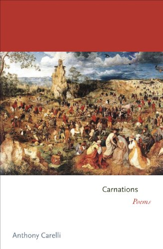 Carnations: Poems (Mint First Edition): Anthony Carelli
