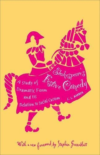 9780691149523: Shakespeare's Festive Comedy: A Study of Dramatic Form and Its Relation to Social Custom