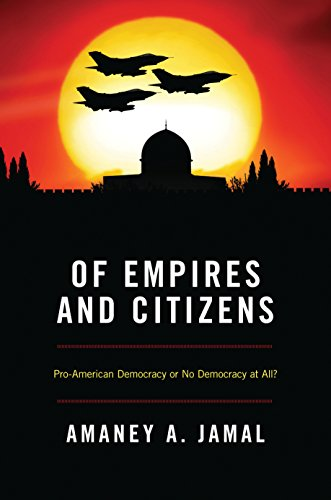 9780691149646: Of Empires and Citizens: Pro-American Democracy or No Democracy at All?