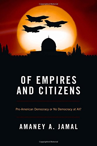 9780691149653: Of Empires and Citizens: Pro-American Democracy or No Democracy at All?