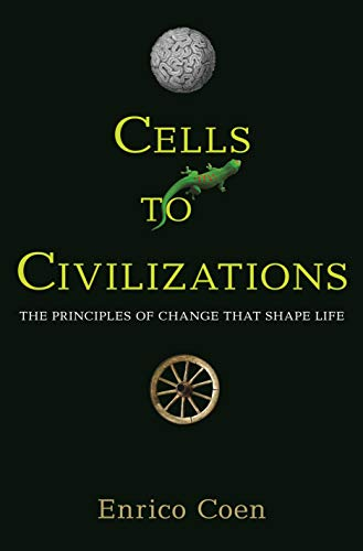 9780691149677: Cells to Civilizations: The Principles of Change That Shape Life