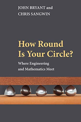 9780691149929: How Round Is Your Circle?: Where Engineering and Mathematics Meet
