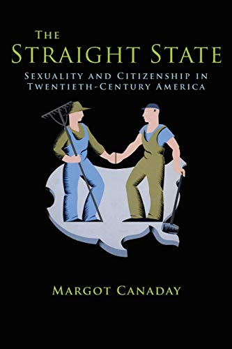 9780691149936: The Straight State: Sexuality and Citizenship in Twentieth-Century America (Politics and Society in Twentieth-Century America)
