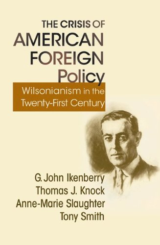 9780691150048: The Crisis of American Foreign Policy: Wilsonianism in the Twenty-first Century