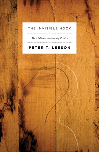 9780691150093: The Invisible Hook: The Hidden Economics of Pirates