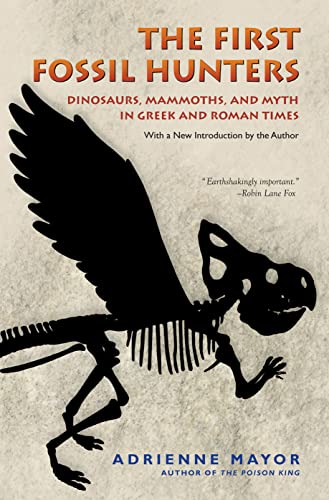 9780691150130: The First Fossil Hunters: Dinosaurs, Mammoths, and Myth in Greek and Roman Times