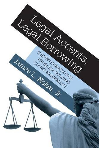 9780691150147: Legal Accents, Legal Borrowing: The International Problem-Solving Court Movement