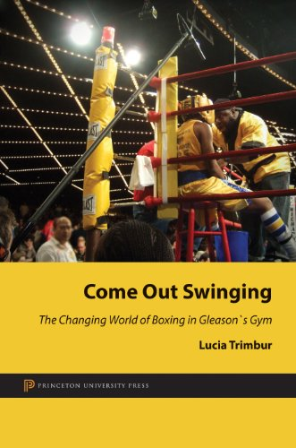 9780691150291: Come Out Swinging: The Changing World of Boxing in Gleason's Gym