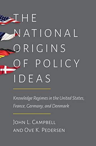 9780691150314: The National Origins of Policy Ideas: Knowledge Regimes in the United States, France, Germany, and Denmark