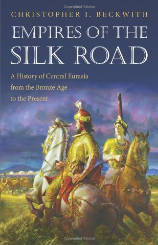 9780691150345: Empires of the Silk Road: A History of Central Eurasia from the Bronze Age to the Present