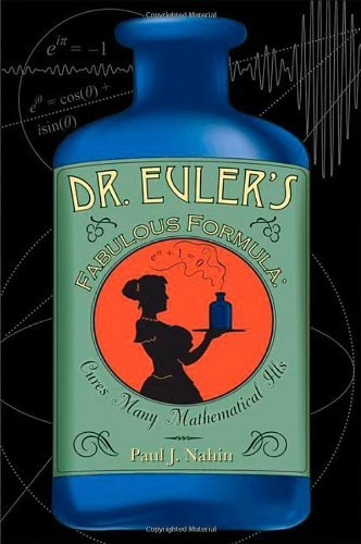 9780691150376: Dr. Euler's Fabulous Formula: Cures Many Mathematical Ills