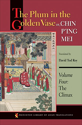 9780691150437: The Plum in the Golden Vase or, Chin P'ing Mei, Volume Four: The Climax (Princeton Library of Asian Translations)