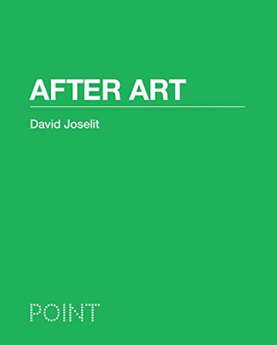 After Art: David Joselit