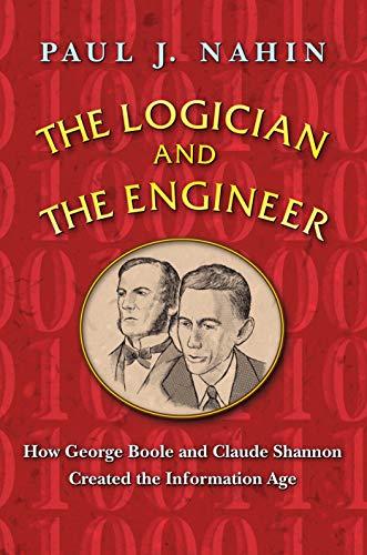 The Logician and the Engineer: How George: Nahin, Paul J.
