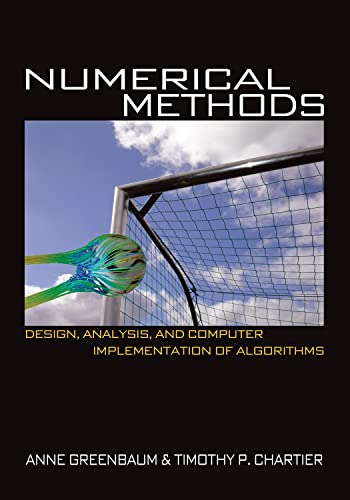 Numerical Methods: Design, Analysis, and Computer Implementation: Greenbaum, Anne, Chartier,