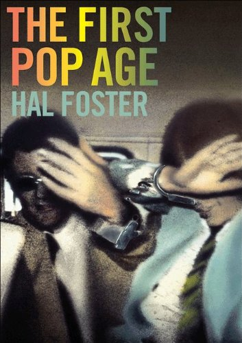 9780691151380: The First Pop Age: Painting and Subjectivity in the Art of Hamilton, Lichtenstein, Warhol, Richter, and Ruscha