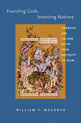 9780691151489: Founding Gods, Inventing Nations: Conquest and Culture Myths from Antiquity to Islam