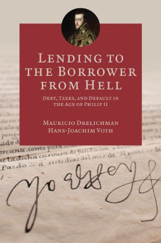 9780691151496: Lending to the Borrower from Hell: Debt, Taxes, and Default in the Age of Philip II (The Princeton Economic History of the Western World)