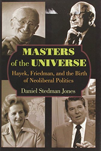 9780691151571: Masters of the Universe: Hayek, Friedman, and the Birth of Neoliberal Politics