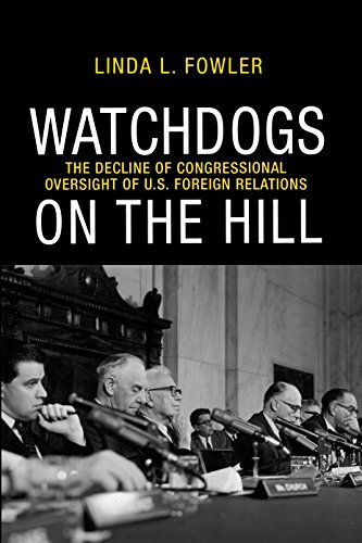 9780691151618: Watchdogs on the Hill: The Decline of Congressional Oversight of U.S. Foreign Relations