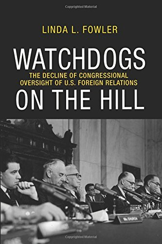 9780691151625: Watchdogs on the Hill: The Decline of Congressional Oversight of U.S. Foreign Relations