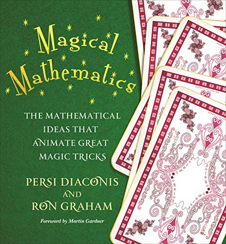 9780691151649: Magical Mathematics: The Mathematical Ideas That Animate Great Magic Tricks