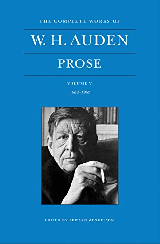 9780691151717: The Complete Works of W. H. Auden: Prose: Volume V, 1963-1968