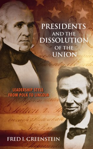 9780691151991: Presidents and the Dissolution of the Union: Leadership Style from Polk to Lincoln