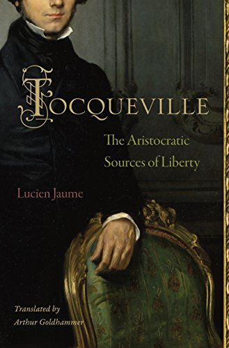 9780691152042: Tocqueville: The Aristocratic Sources of Liberty