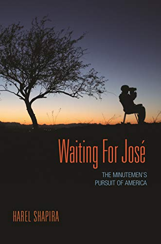 9780691152158: Waiting for José: The Minutemen's Pursuit of America