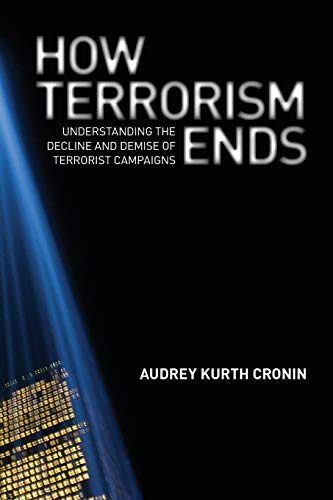 9780691152394: How Terrorism Ends: Understanding the Decline and Demise of Terrorist Campaigns