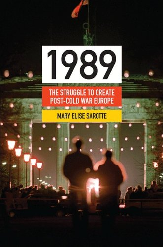 9780691152417: 1989: The Struggle to Create Post-Cold War Europe (Princeton Studies in International History and Politics)